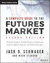 A Complete Guide to the Futures Market: Technical Analysis, Trading Systems, Fundamental Analysis, Options, Spreads, and Trading Principles (Wiley Trading) by Jack D. Schwager