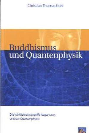 Buddhismus und Quantenphysik by Christian Thomas Kohl