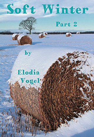 Soft Winter, or the Master, Part 2 of 9: a pastoral romance, continued