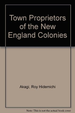 Town Proprietors of the New England Colonies