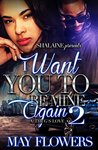 I Want You To Be Mine Again: A Thug's Love