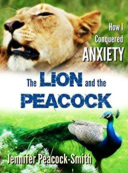 The Lion and the Peacock: How I Conquered Anxiety