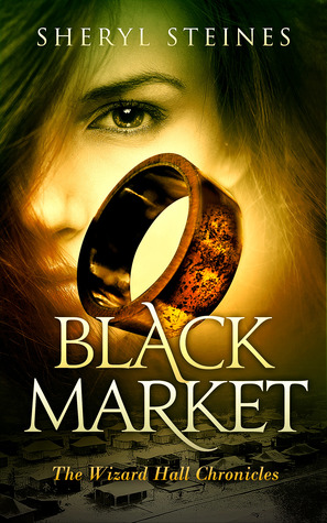 Black Market (The Wizard Hall Chronicles, #2)