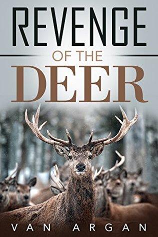 Revenge of the Deer: Visionary Short Story
