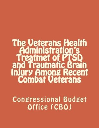 The Veterans Health Administration's Treatment of PTSD and Traumatic Brain Injury Among Recent Combat Veterans