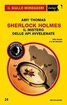 Sherlock Holmes - Il mistero delle api avvelenate (Il Giallo Mondadori Sherlock)