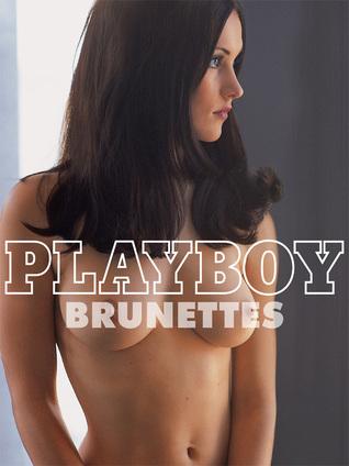 Playboy Brunettes by James R. Petersen