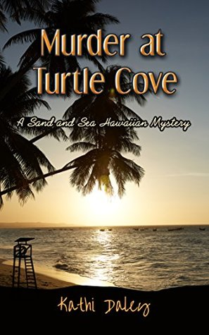 Murder at Turtle Cove (Sand and Sea Hawaiian Mystery #5)