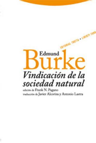 Vindicación de la sociedad natural por Edmund Burke, Frank N. Pagano, Javier Alcoriza, Antonio Lastra