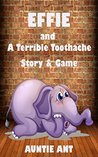 Children's Animal Stories: Elephant : Effie and A Terrible Toothache (Children books ages 4-8)