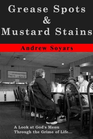 Grease Spots & Mustard Stains (Freedom in Christ Book 1)