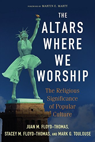 The Altars Where We Worship: The Religious Significance of Popular Culture