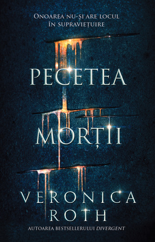 Pecetea morții by Veronica Roth