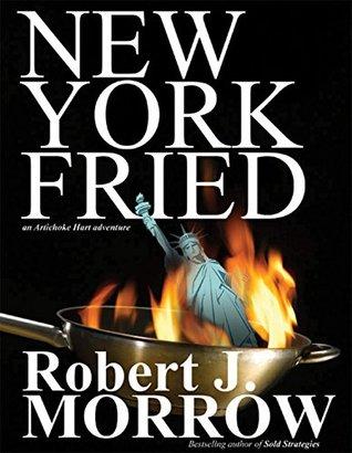 New York Fried: An Artichoke Hart Adventure (Tales of the Artichoke Hart Book 1)