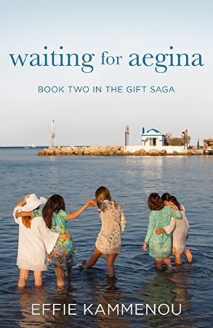 Waiting for Aegina (The Gift Saga Book 2) - Effie Kammenou