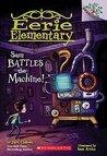 Sam Battles the Machine! (Eerie Elementary, #6)
