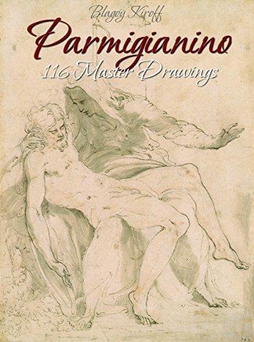 Parmigianino: 116 Master Drawings