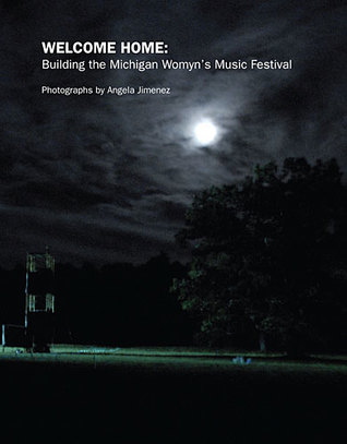 Welcome Home: Building the Michigan Womyn's Music Festival