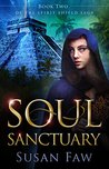 Soul Sanctuary (Spirit Shield Saga, #2)