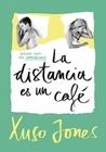 La distancia es un café by Xuso Jones