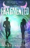 Fragmented (Untamed, #2)