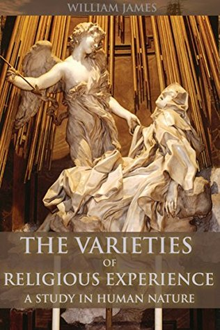 THE VARIETIES OF RELIGIOUS EXPERIENCE: A STUDY IN HUMAN NATURE (A comprehensive study of the psychology of conversion, saintliness, and mysticism) - Annotated WHAT IS PARAPSYCHOLOGY?