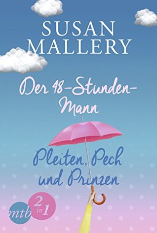 Ebook Der 48-Stunden-Mann / Pleiten, Pech und Prinzen by Susan Mallery read!