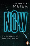 NOW Du bestimmst, wer überlebt. by Stephan R. Meier