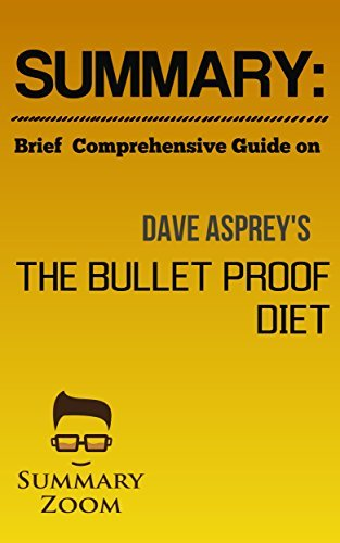 Summary: Brief Comprehensive Guide On: The Bulletproof Diet: Lose up to a Pound a Day, Reclaim Energy and Focus, Upgrade Your Life (Summary Zoom Book 22)