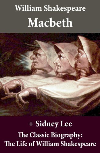 Macbeth (The Unabridged Play) + The Classic Biography: The Life of William Shakespeare