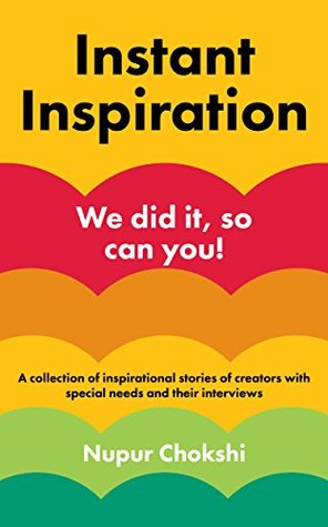 Instant Inspiration: We did it, so can you! (Instant Inspiration Series Book 1)