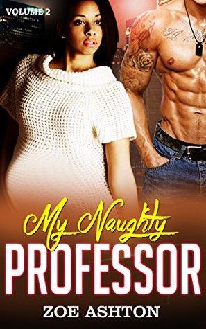 College Romance: My Naughty Professor (A New Adult Pregnancy BWWM Romance) (Alpha Male Secret Romance Book 2)