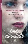 Onde di velluto by Chiara Venturelli