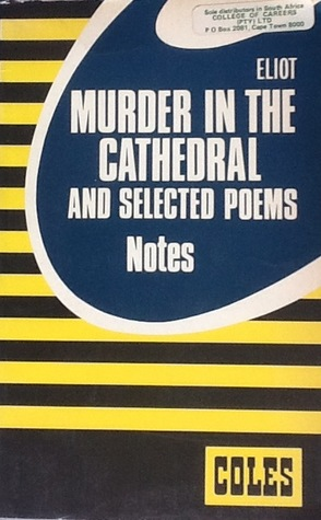 Murder in the cathedral and selected poems: notes