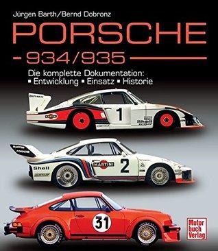 Porsche 934 / 935: Die komplette Dokumnetation: Entwicklung, Einsatz, Historie