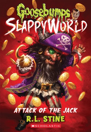 Attack of the Jack (Goosebumps SlappyWorld, #2)