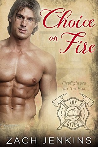 Choice on Fire (Firefighters on the Fox #3)