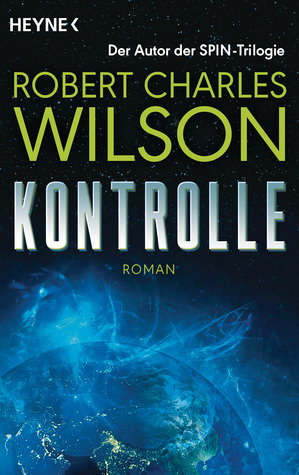 Ebook Kontrolle by Robert Charles Wilson TXT!