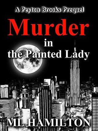Murder in the Painted Lady (Peyton Brooks' Mystery #0.5)