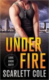 Under Fire (Love Over Duty, #1)