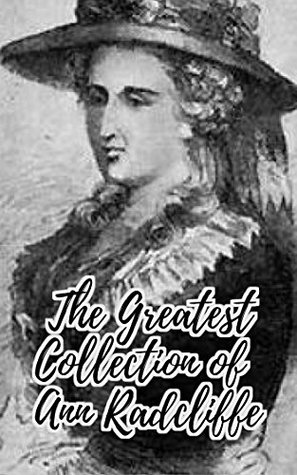 The Greatest Collection of Ann Radcliffe