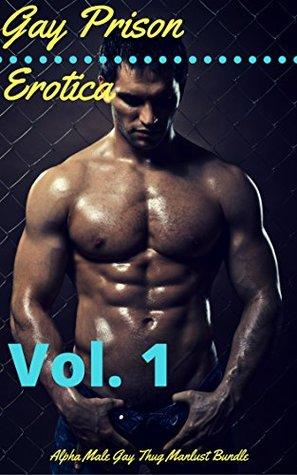 Gay Prison Erotica, Vol. 1: Alpha Male Gay Thug Manlust Bundle