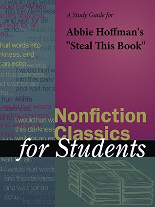 """A Study Guide for Abbie Hoffman's """"Steal This Book"""" (Nonfiction Classics for Students)"""