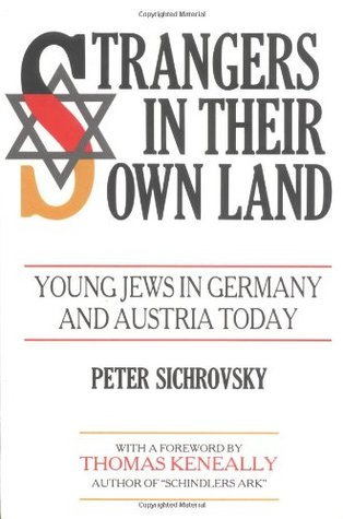 Strangers in Their Own Land: Young Jews in Germany and Austria Today