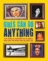 Girls Can Do Anything: The Incredible Girl-o-pedia of Astounding Achievements