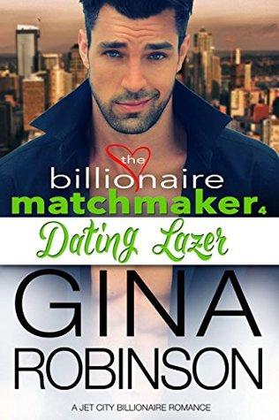 Dating Lazer (Billionaire Matchmaker #4; Jet City World #17)