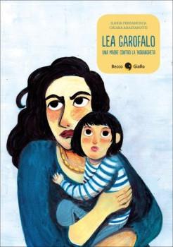 lea-garofalo-una-madre-contro-la-ndrangheta