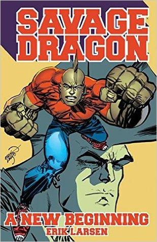 Savage Dragon: A New Beginning!