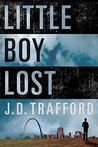 Little Boy Lost by J.D. Trafford