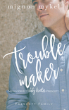 Troublemaker (Playmaker Duet, #.25; Prescott Family, #2; Love In All Places, #3)